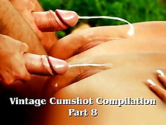 Vintage Cumshot Compilation (part 8)